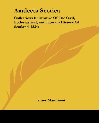 9781436776684: Analecta Scotica: Collections Illustrative Of The Civil, Ecclesiastical, And Literary History Of Scotland (1834)