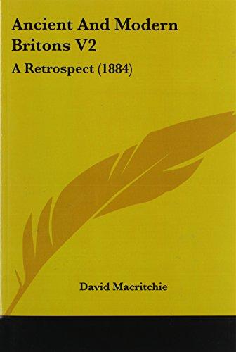 Ancient and Modern Britons V2: A Retrospect (1884): Macritchie, David
