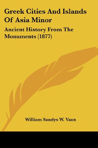 9781436777230: Greek Cities And Islands Of Asia Minor: Ancient History From The Monuments (1877)