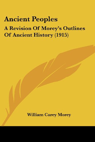 9781436777384: Ancient Peoples: A Revision Of Morey's Outlines Of Ancient History (1915)