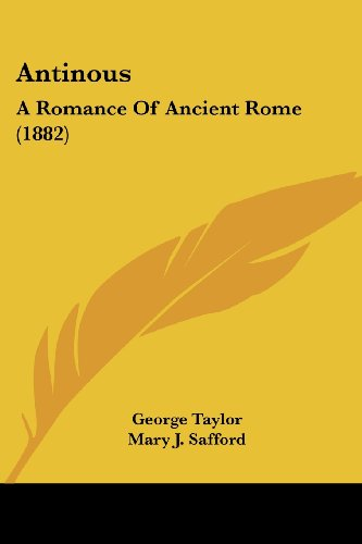 Antinous: A Romance of Ancient Rome (1882): Taylor, George
