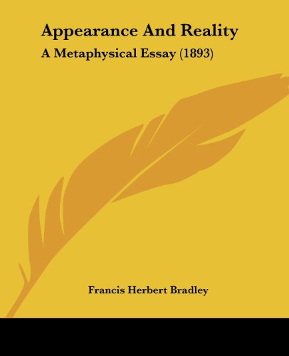 9781436780049: Appearance and Reality: A Metaphysical Essay (1893)
