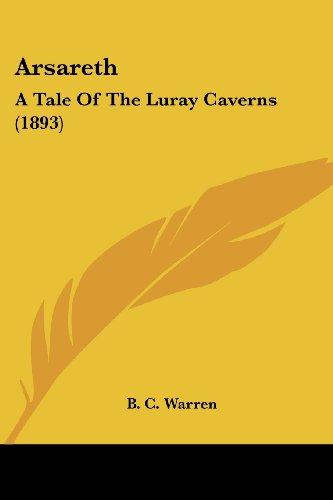 9781436781411: Arsareth: A Tale Of The Luray Caverns (1893)