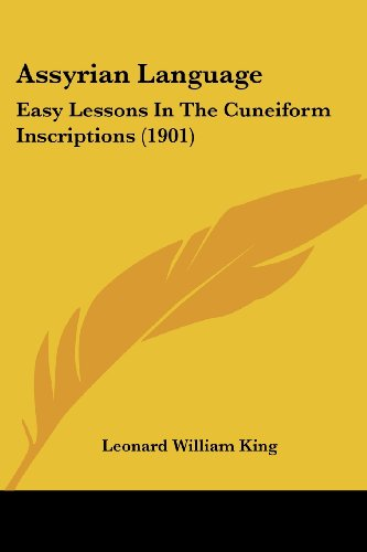 9781436782654: Assyrian Language: Easy Lessons in the Cuneiform Inscriptions (1901)