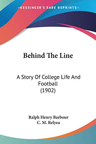 9781436786867: Behind The Line: A Story Of College Life And Football (1902)