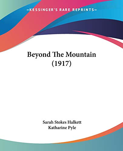 9781436788113: Beyond the Mountain (1917)