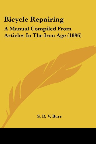 9781436788854: Bicycle Repairing: A Manual Compiled from Articles in the Iron Age (1896)