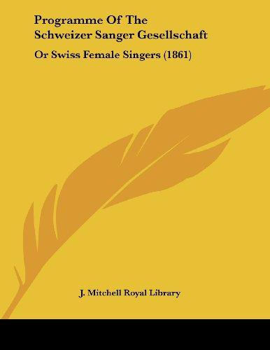 9781436791144: Programme Of The Schweizer Sanger Gesellschaft: Or Swiss Female Singers (1861)