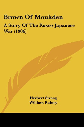 9781436793674: Brown Of Moukden: A Story Of The Russo-Japanese War (1906)
