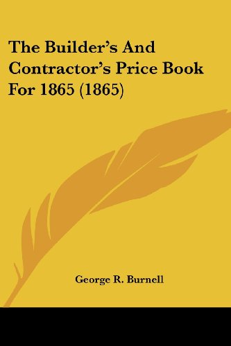 9781436794138: The Builder's And Contractor's Price Book For 1865 (1865)
