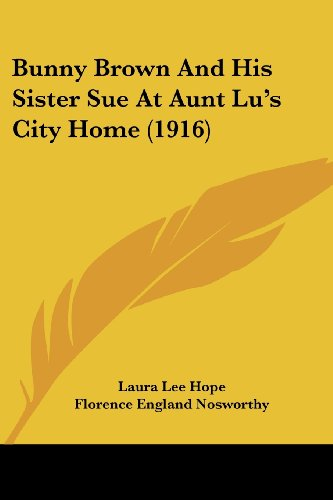 9781436794381: Bunny Brown And His Sister Sue At Aunt Lu's City Home (1916) (Bunny Brown and His Sister Sue (Paperback))