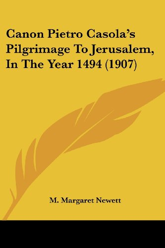 9781436796989: Canon Pietro Casola's Pilgrimage To Jerusalem, In The Year 1494 (1907)