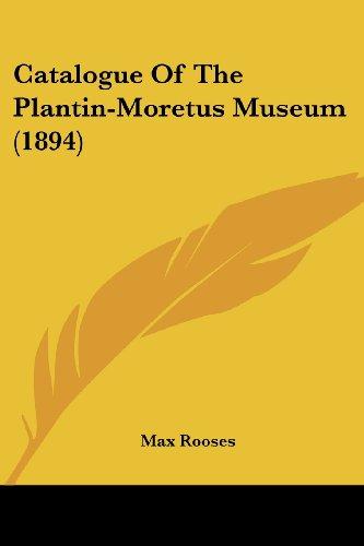 9781436800181: Catalogue Of The Plantin-Moretus Museum (1894)