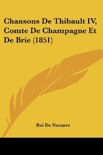 9781436802161: Chansons De Thibault IV, Comte De Champagne Et De Brie (1851)