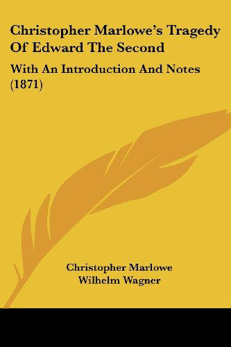 9781436806329: Christopher Marlowe's Tragedy Of Edward The Second: With An Introduction And Notes (1871)