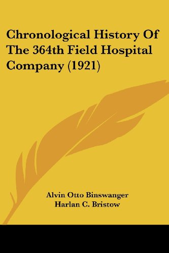 9781436806770: Chronological History Of The 364th Field Hospital Company (1921)