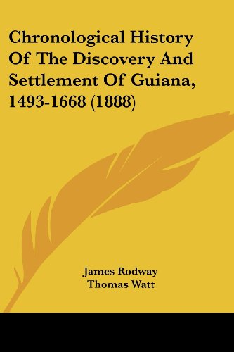 9781436806787: Chronological History Of The Discovery And Settlement Of Guiana, 1493-1668 (1888)