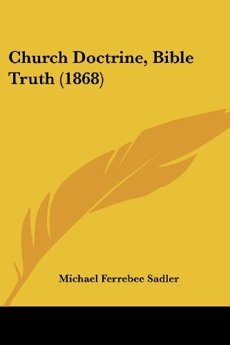 9781436806954: Church Doctrine, Bible Truth (1868)