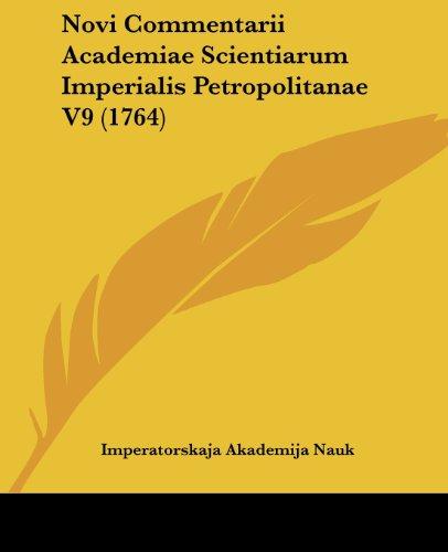 9781436810425: Novi Commentarii Academiae Scientiarum Imperialis Petropolitanae V9 (1764)