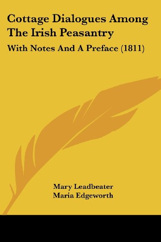 9781436814836: Cottage Dialogues Among The Irish Peasantry: With Notes And A Preface (1811)