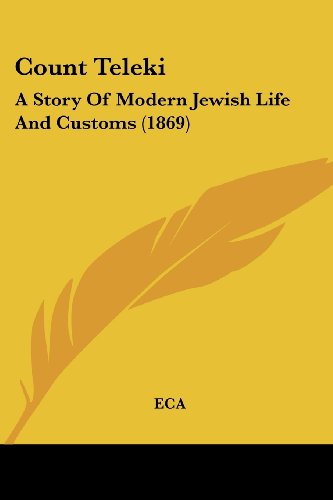 9781436815086: Count Teleki: A Story Of Modern Jewish Life And Customs (1869)
