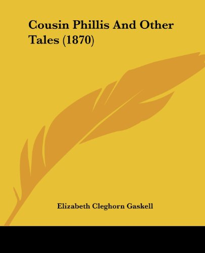 9781436815437: Cousin Phillis And Other Tales (1870)