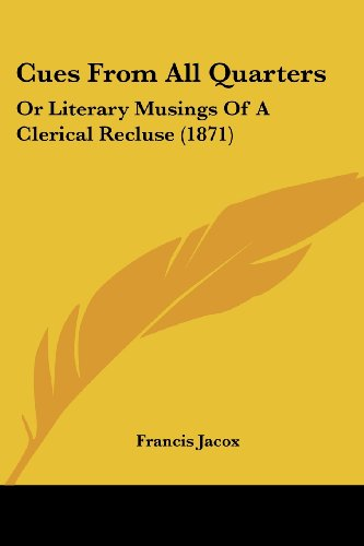 9781436816816: Cues From All Quarters: Or Literary Musings Of A Clerical Recluse (1871)