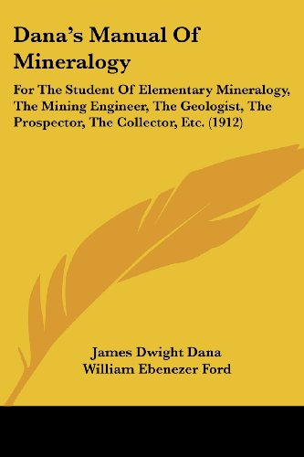 9781436818094: Dana's Manual of Mineralogy: For the Student of Elementary Mineralogy, the Mining Engineer, the Geologist, the Prospector, the Collector, Etc. (191