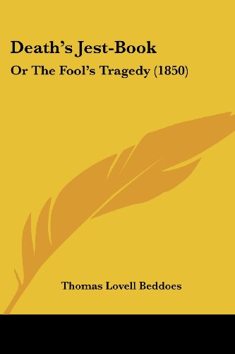 9781436819466: Death's Jest-Book: Or The Fool's Tragedy (1850)