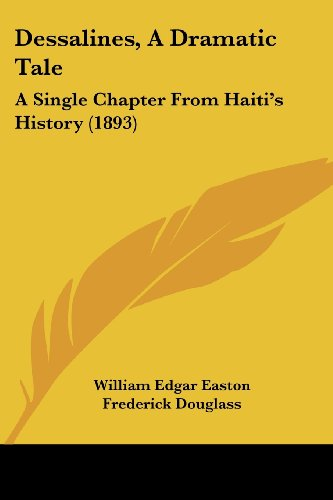 9781436820837: Dessalines, A Dramatic Tale: A Single Chapter From Haiti's History (1893)