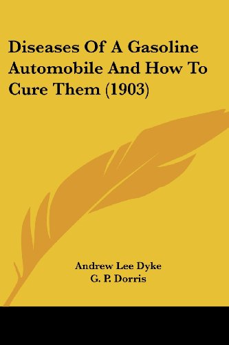 9781436823241: Diseases Of A Gasoline Automobile And How To Cure Them (1903)