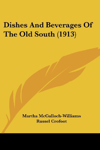 9781436823494: Dishes And Beverages Of The Old South (1913)
