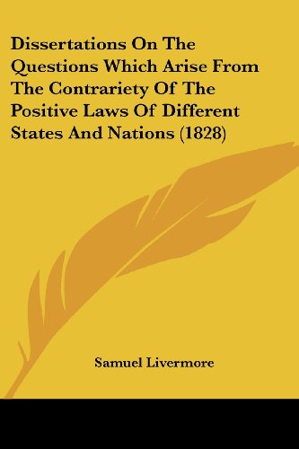 9781436823715: Dissertations on the Questions Which Arise from the Contrariety of the Positive Laws of Different States and Nations (1828)