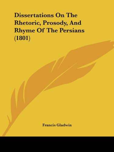 9781436823722: Dissertations On The Rhetoric, Prosody, And Rhyme Of The Persians (1801)