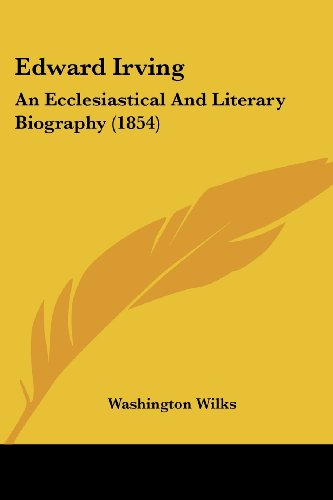 9781436830034: Edward Irving: An Ecclesiastical And Literary Biography (1854)