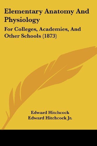 9781436831086: Elementary Anatomy And Physiology: For Colleges, Academies, And Other Schools (1873)