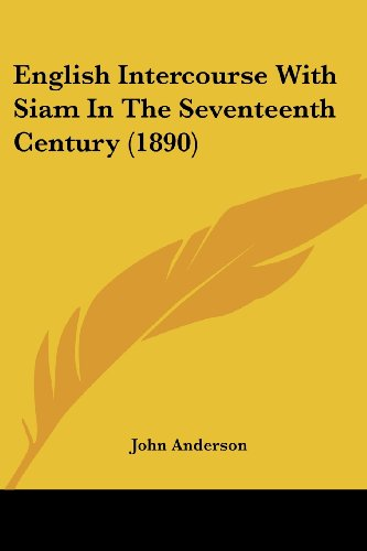 9781436835848: English Intercourse With Siam In The Seventeenth Century (1890)
