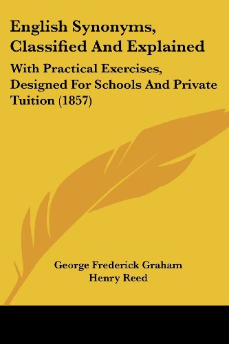 9781436836296: English Synonyms, Classified and Explained: With Practical Exercises, Designed for Schools and Private Tuition (1857)