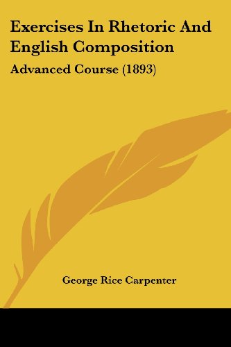 9781436841856: Exercises In Rhetoric And English Composition: Advanced Course (1893)