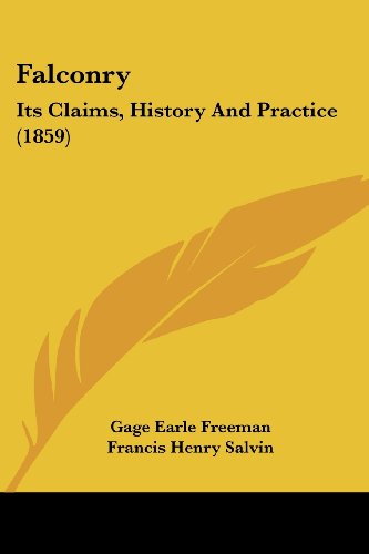 9781436844116: Falconry: Its Claims, History And Practice (1859)