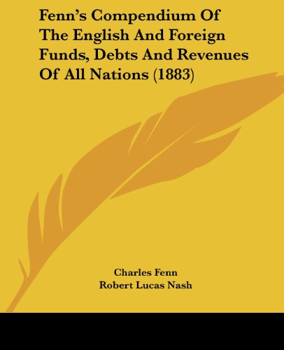 9781436845748: Fenn's Compendium Of The English And Foreign Funds, Debts And Revenues Of All Nations (1883)