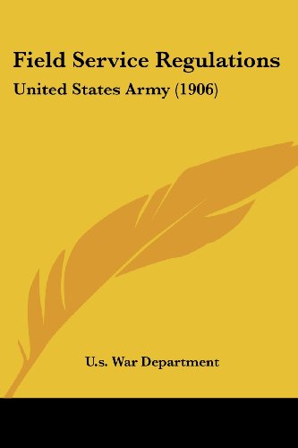 9781436846110: Field Service Regulations: United States Army (1906)