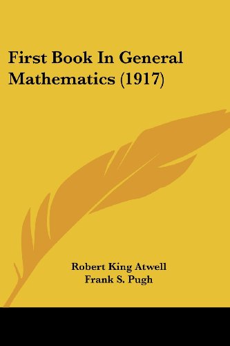 9781436847117: First Book In General Mathematics (1917)