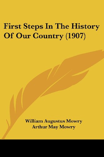 9781436848107: First Steps In The History Of Our Country (1907)