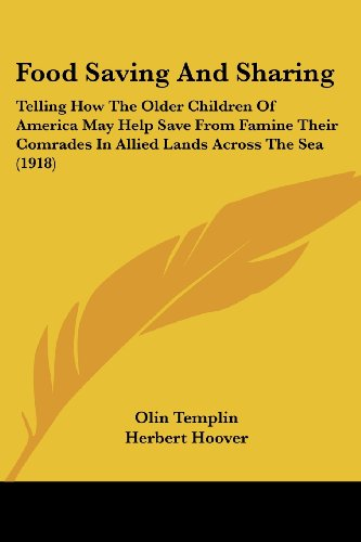 9781436849982: Food Saving And Sharing: Telling How The Older Children Of America May Help Save From Famine Their Comrades In Allied Lands Across The Sea (1918)
