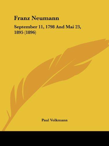 9781436852654: Franz Neumann: September 11, 1798 And Mai 23, 1895 (1896)