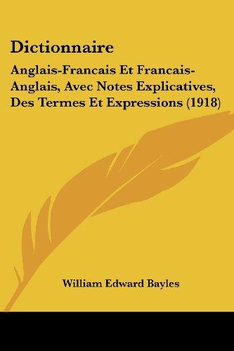 9781436853576: Dictionnaire: Anglais-Francais Et Francais-Anglais, Avec Notes Explicatives, spécialisé pour le cycle et velo automobile (1918)
