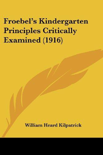 9781436854023: Froebel's Kindergarten Principles Critically Examined (1916)