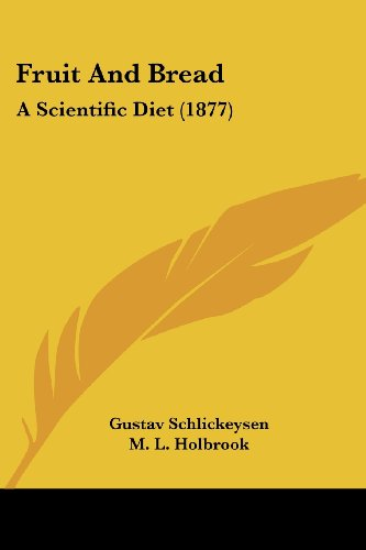 9781436855082: Fruit And Bread: A Scientific Diet (1877)