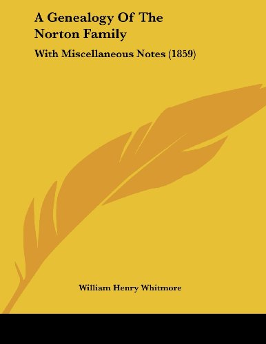 9781436856553: A Genealogy Of The Norton Family: With Miscellaneous Notes (1859)